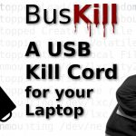 Bus Kill: A USB Kill Cord for your Laptop