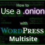 How to use a .onion with Wordpress Multisite